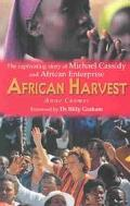African Harvest The Captivating Story of Michael Cassidy and African Enterprise