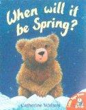 When Will It Be Spring? (Alfie Bear)