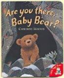 Are You There, Baby Bear? (Alfie Bear S.)