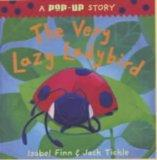 The Very Lazy Ladybird: Pop-up Edition (A pop-up story)