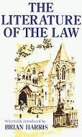 Literature of the Law A Thoughtful Entertainment for Lawyers and Others