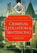 Criminal Litigation and Sentencing 1999-2000 (Inns of Court Bar Manuals)