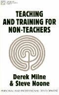 Teaching and Training for Non-Teachers - Derek Milne - Paperback