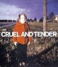 Cruel and Tender The Real in the Twentieth-Century Photograph
