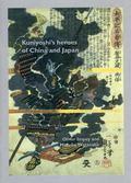 Kuniyoshi's Heroes of China and Japan