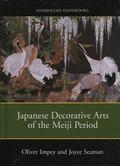 JApanese Decorative Arts of the Meiji Period 1868-1912