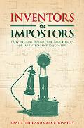 Inventors & Imposters: How History Forgot the True Heroes of Invention and Discovery