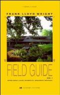 Frank Lloyd Wright Field Guide Upper Great Lakes  Michigan, Wisconsin, Michigan