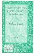 Three Northern Love Stories and Other Tales