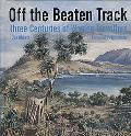 Off the Beaten Track Three Centuries of Women Travellers