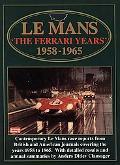Le Mans The Ferrari Years 1958-1965