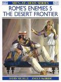 Rome's Enemies The Desert Frontier