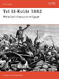 Tel El-Kebir 1882 Wolseley's Conquest of Egypt