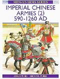 Imperial Chinese Armies (2) 590-1260 Ad