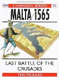 Malta 1565 Last Battle of the Crusades
