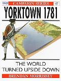 Yorktown 1781 The World Turned Upside Down