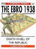 Ebro 1938 Death Knell of the Republic
