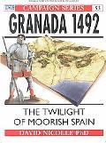 Granada 1492 Twilight of Moorish Spain