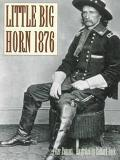 Little Big Horn 1876 Custer's Last Stand