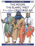 Moors The Islamic West 7Th-15th Centuries Ad