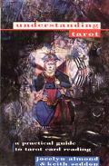 Understanding Tarot: A Practical Guide to Tarot Card Reading - Jocelyn Almond - Paperback - ...