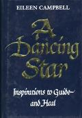Dancing Star: Inspirations to Guide and Heal - Eileen Campbell - Hardcover