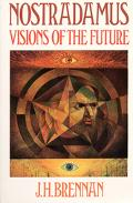 Nostradamus: Visions of the Future