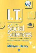 It in the Social Sciences A Student's Guide to the Information and Communication Technologies