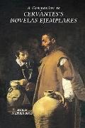 A Companion to Cervantes's Novelas Ejemplares (Monografas A) (Monografas A)