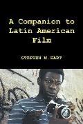 A Companion to Latin American Film (Monografas A) (Monografas A)