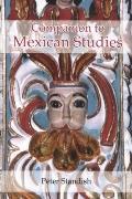 A Companion to Mexican Studies (Monografas A)