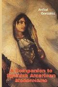 A Companion to Spanish American Modernismo (Monografas A) (Monografas A)