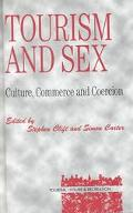 Tourism and Sex: Culture, Commerce and Coercion (Tourism, Leisure, and Recreation Series)