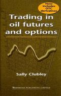 Trading in Oil Futures and Options - Sally Clubley - Hardcover