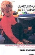 Searching to Be Found: Understanding and Helping Adopted and Looked After Children with Atte...