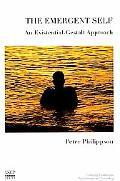 The Emergent Self: An Existential-Gestalt Approach