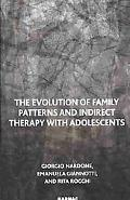 Evolution of Family Patterns and Indirect Therapy with Adolescents
