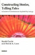 Constructing Stories, Telling Tales: : A Guide to Formulation in Applied Psychology