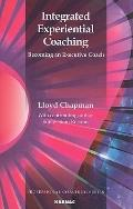 Integrated Experiential Coaching: : Becoming an Executive Coach