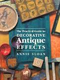Practical Guide to Decorative Antique Effects Paints Waxes Varnishes