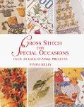 Cross Stitch for Special Occasions: Over 30 Easy-to-Make Projects - Maria Kelly - Hardcover