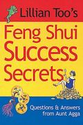 Lillian Too's Feng Shui Success Secrets Questions & Answers from Aunt Agga