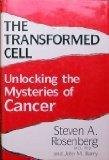The Transformed Cell: Unlocking the Mysteries of Cancer
