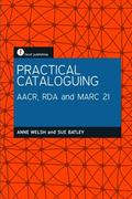 Practical Cataloguing : AACR RDA and MARC21