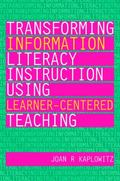 Transforming Information Literacy Using Learner-centered Teaching