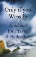 Only If You Wrestle A School for Prayer and Reflection