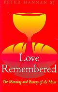 Love Remembered: The Mass