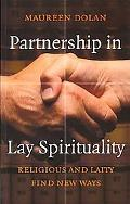 Partnership in Lay Spirituality: Religious and Laity Find New Ways