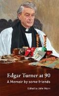 Edgar Turner at 90: A Memoir by Some Friends