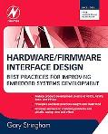 Hardware/Firmware Interface Design: Best Practices for Improving Embedded Systems Development